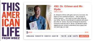 Dr. Gilmer and Mr. Hyde from This American Life